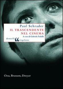 Il trascendente nel cinema. Ozu, Bresson, Dreyer - Paul Schrader - copertina
