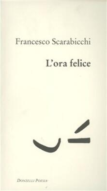L' ora felice - Francesco Scarabicchi - copertina