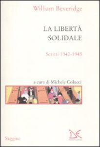 La libertà solidale. Scritti 1942-1945