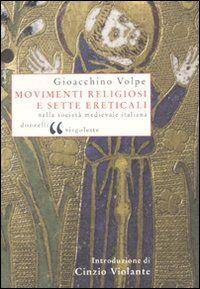 Movimenti religiosi e sette ereticali nella società medievale italiana