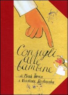 Consigli alle bambine - Mark Twain,Vladimir Radunsky - copertina