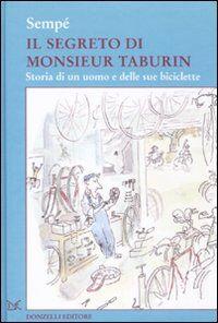 Il segreto di Monsieur Taburin. Storia di un uomo e delle sue biciclette