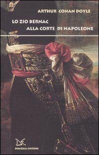 Lo zio Bernac alla corte di Napoleone