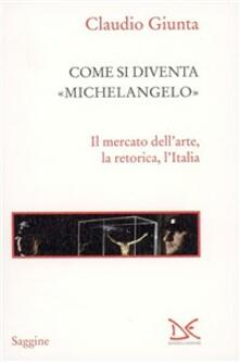 Listadelpopolo.it Come si diventa Michelangelo. Le peripezie di un presunto capolavoro Image