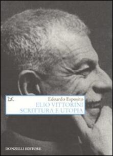 Elio Vittorini. Scrittura e utopia - Edoardo Esposito - copertina