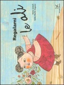 Regalami le ali - Heinz Janisch,Selda M. Soganci - copertina