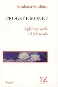 Proust e Monet. I più begli occhi del XX secolo