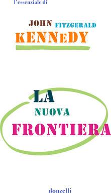 La nuova frontiera - Marianna Matullo,John Fitzgerald Kennedy - ebook