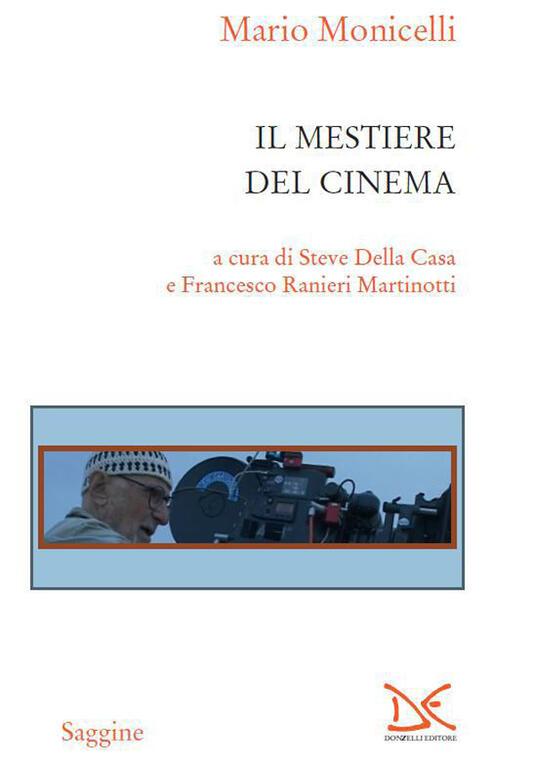 Il mestiere del cinema - Mario Monicelli,F. Ranieri Martinotti,S. Della Casa - ebook