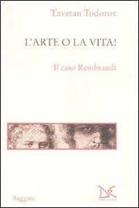 L' arte o la vita! Il caso Rembrandt