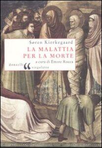 Libro La malattia per la morte Sören Kierkegaard