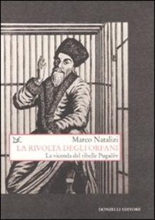 La rivolta degli orfani. La vicenda del ribelle Pugacëv - Marco Natalizi - copertina