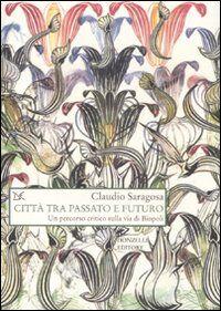 Città tra passato e futuro. Un percorso critico sulla via di Biopoli