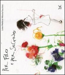 Per filo e per segno - Luisa Mattia,Vittoria Facchini - copertina