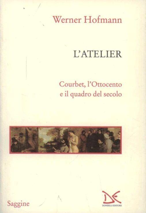 L' atelier. Courbet, l'Ottocento e il quadro del secolo