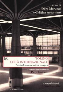 Torino città internazionale. Storia di una vocazione europea
