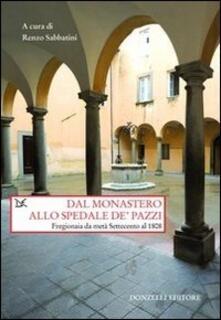 Dal monastero allo spedale de' pazzi. Fregionaia da metà Settecento al 1808 - copertina