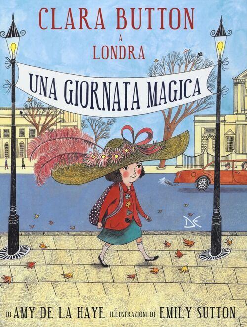 Clara Button a Londra. Una giornata magica