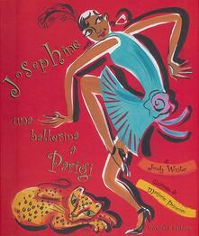 Josephine. Una ballerina a Parigi - Jonah Winter,Marjorie Priceman - copertina