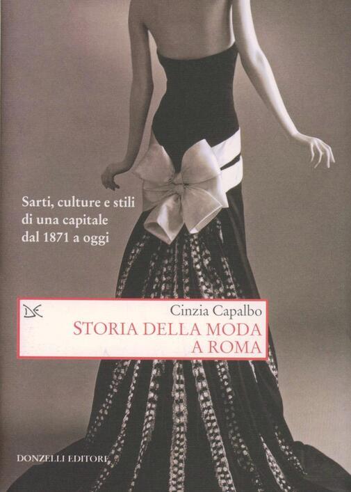 9fc6effbfe Libro Storia della moda a Roma. Sarti, culture e stili di una capitale dal
