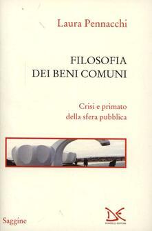 Filosofia dei beni comuni. Crisi e primato della sfera pubblica - Laura Pennacchi - copertina