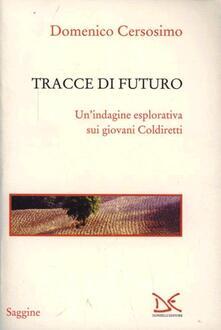 Tracce di futuro. Un'indagine esplorativa sui giovani Coldiretti - Domenico Cersosimo - copertina
