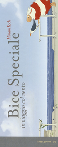 Libro Bice speciale. In viaggio col vento Miriam Koch