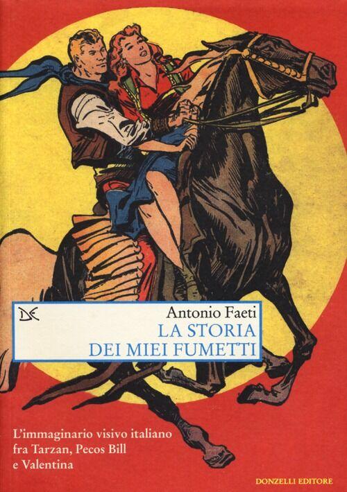 La storia dei miei fumetti. L'immaginario visivo italiano fra Tarzan, Pecos Bill e Valentina