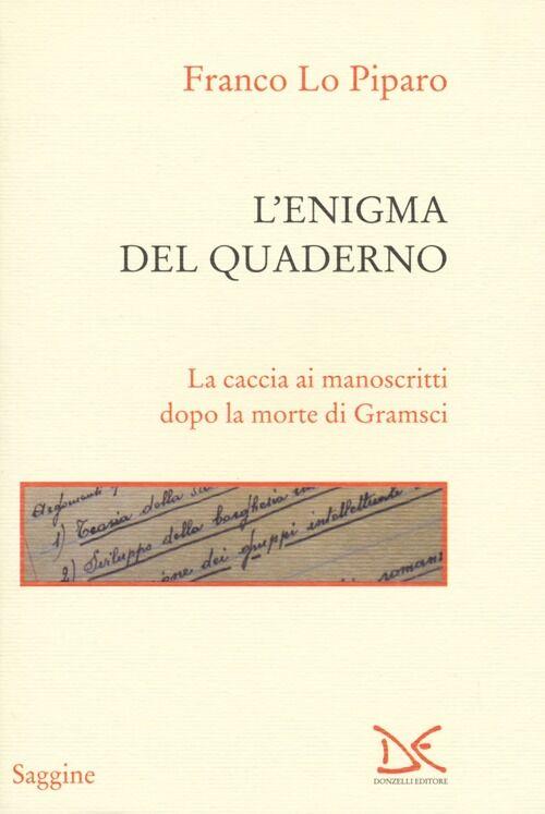 L' enigma del quaderno. La caccia ai manoscritti dopo la morte di Gramsci