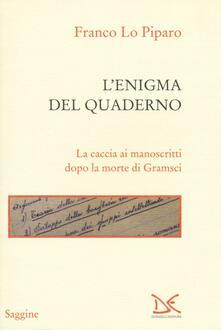 Promoartpalermo.it L' enigma del quaderno. La caccia ai manoscritti dopo la morte di Gramsci Image