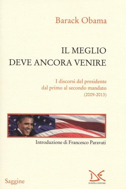 Il meglio deve ancora venire. I discorsi del presidente dal primo al secondo mandato (2009-2013)