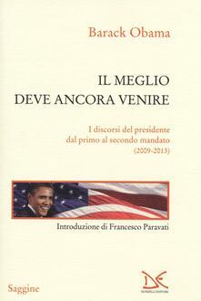 Il meglio deve ancora venire. I discorsi del presidente dal primo al secondo mandato (2009-2013) - Barack Obama - copertina