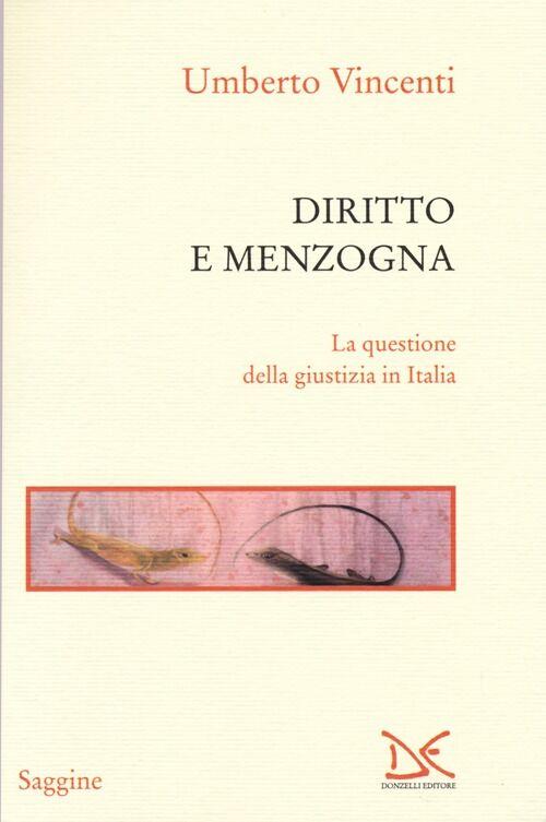 Diritto e menzogna. La questione della giustizia in Italia