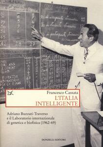 L' Italia intelligente. Adriano Buzzati-Traverso e il Laboratorio internazionale di genetica e biofisica
