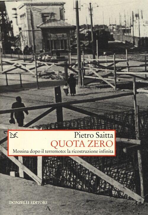 Quota zero. Messina dopo il terremoto: la ricostruzione infinita