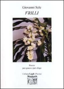 Frilli. Poesie per gioco e per sfogo - Giovanni Sale - copertina