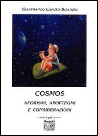 Cosmos. Aforismi, apoftegmi e considerazioni