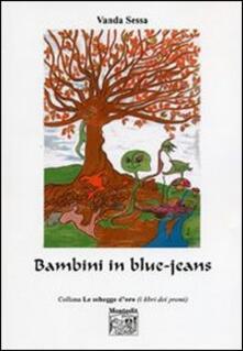 Bambini in blue-jeans - Vanda Sessa - copertina