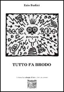 Tutto fa brodo - Ezio Budini - copertina