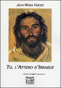 Tu, l'Atteso di Israele