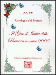 Antologia del Premio Il giro d'Italia delle poesie in cornice 2005