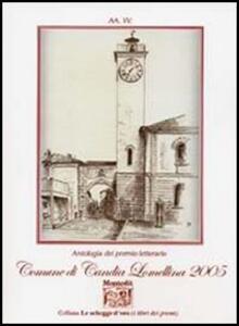 Antologia del Premio letterario comune di Candia Lomellina 2005