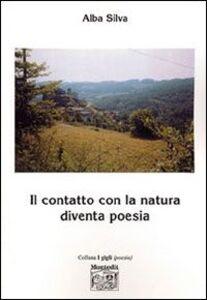 Il contatto con la natura diventa poesia