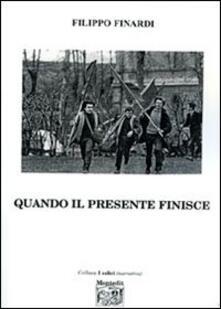 Quando il presente finisce - Filippo Finardi - copertina