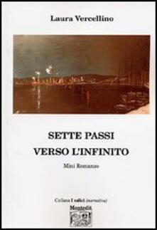 Sette passi verso l'infinito - Laura Vercellino - copertina