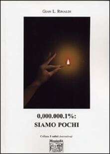 0,000.000.1%: siamo pochi - Gian L. Rinaldi - copertina