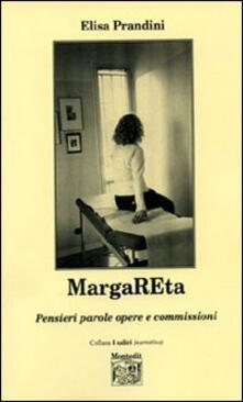 MargaREta. Pensieri parole opere e commissioni - Elisa Prandini - copertina