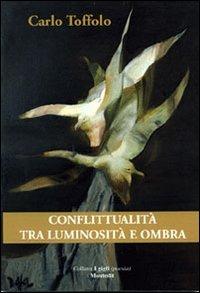 Conflittualità tra luminosità e ombra - Toffolo Carlo - wuz.it