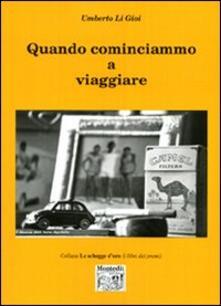 Quando cominciammo a viaggiare - Umberto Li Gioi - copertina