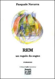 Rem. Un regalo da sogno - Pasquale Navarra - copertina